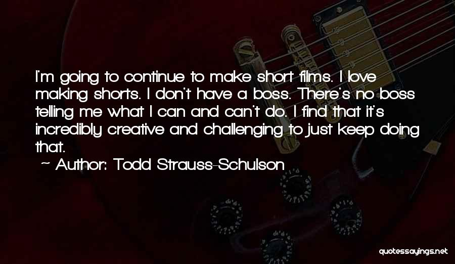 Short Challenges Quotes By Todd Strauss-Schulson