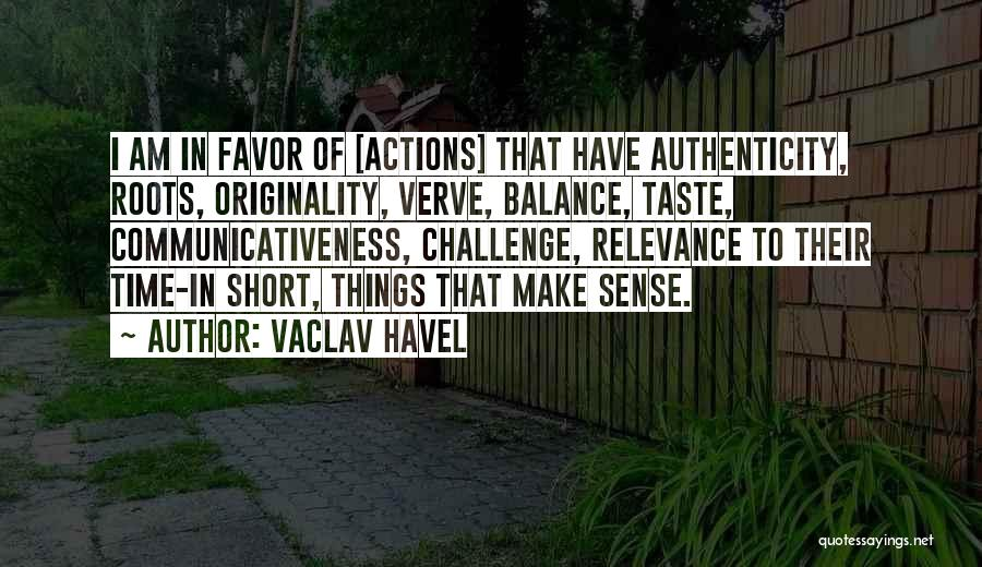 Short Challenges Quotes By Vaclav Havel