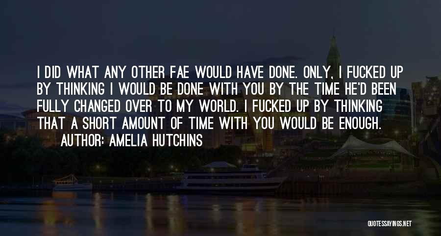 Short Changed Quotes By Amelia Hutchins