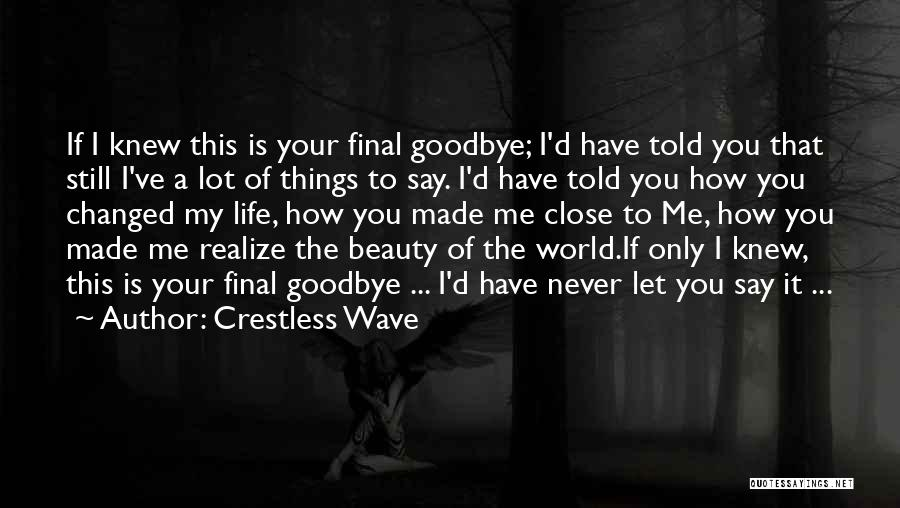 Short Changed Quotes By Crestless Wave