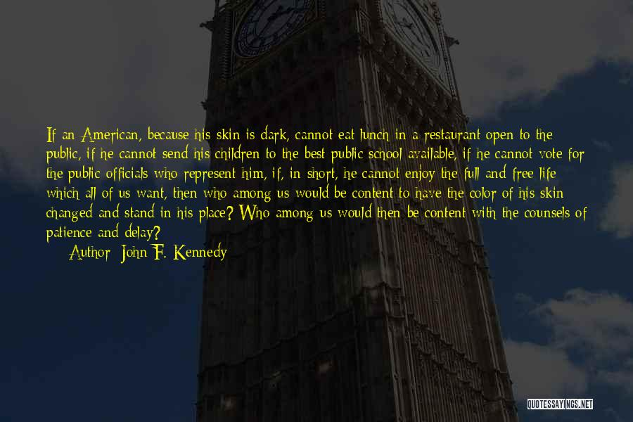 Short Changed Quotes By John F. Kennedy