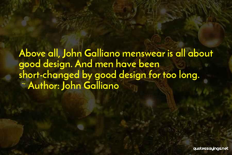 Short Changed Quotes By John Galliano