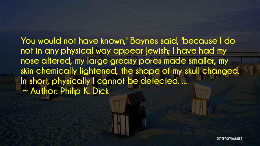 Short Changed Quotes By Philip K. Dick