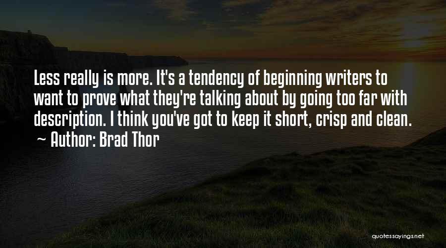 Short Crisp Quotes By Brad Thor