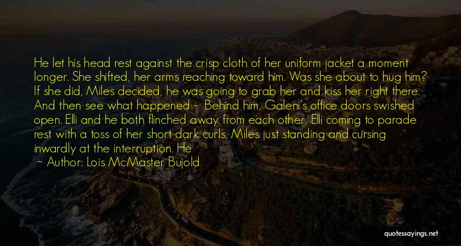 Short Crisp Quotes By Lois McMaster Bujold