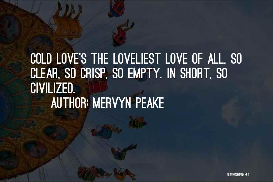Short Crisp Quotes By Mervyn Peake