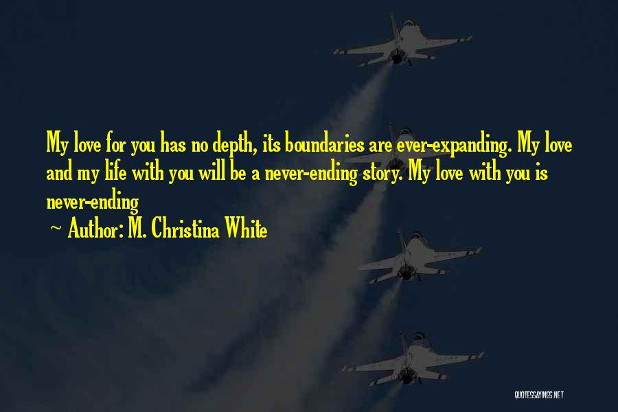 Short Cute Love And Life Quotes By M. Christina White