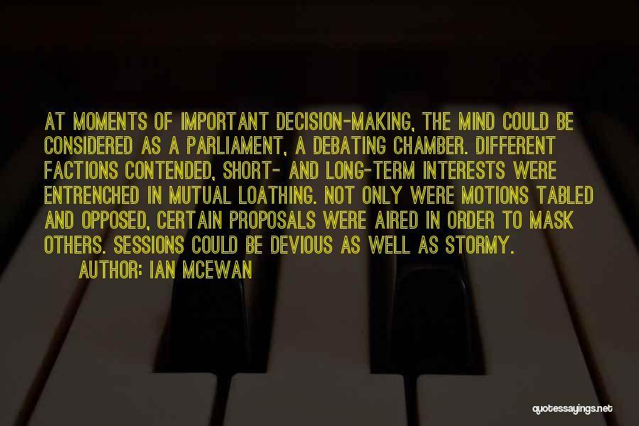 Short Debating Quotes By Ian McEwan