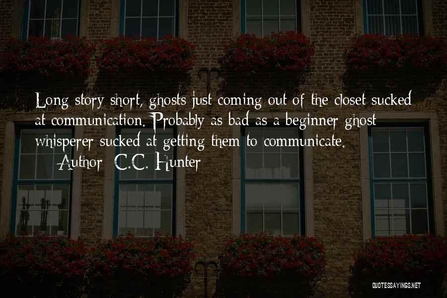 Short Ghost Quotes By C.C. Hunter