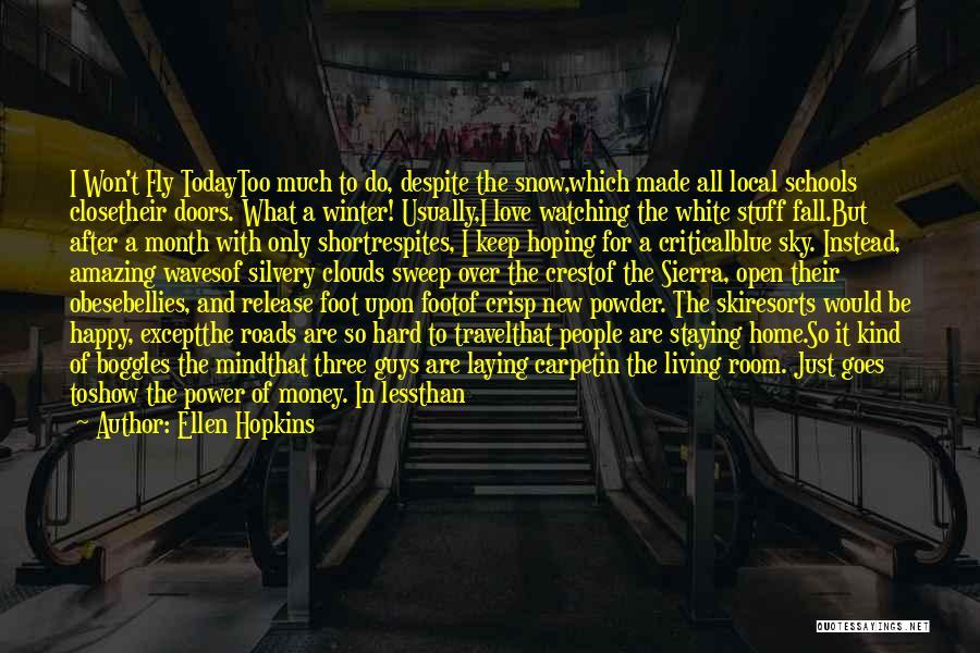 Short Ghost Quotes By Ellen Hopkins