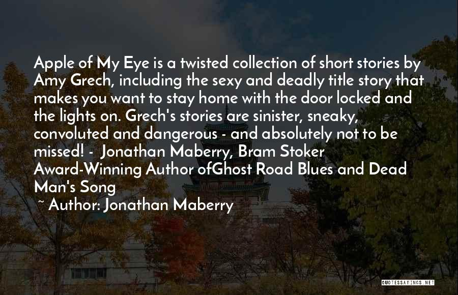 Short Ghost Quotes By Jonathan Maberry