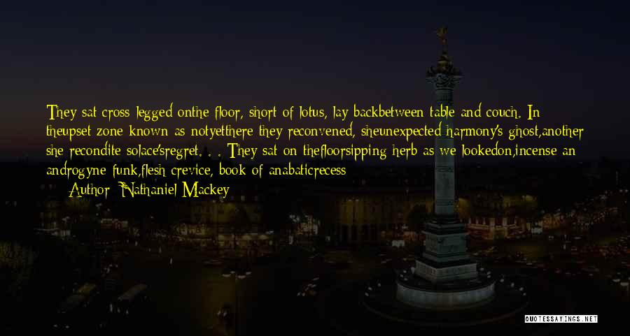 Short Ghost Quotes By Nathaniel Mackey
