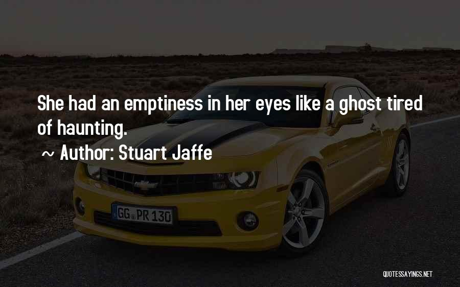 Short Ghost Quotes By Stuart Jaffe