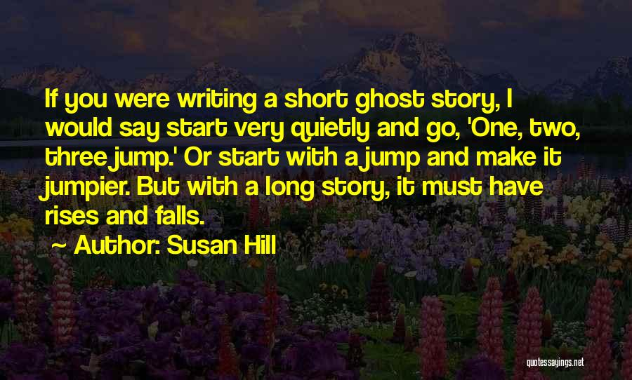 Short Ghost Quotes By Susan Hill