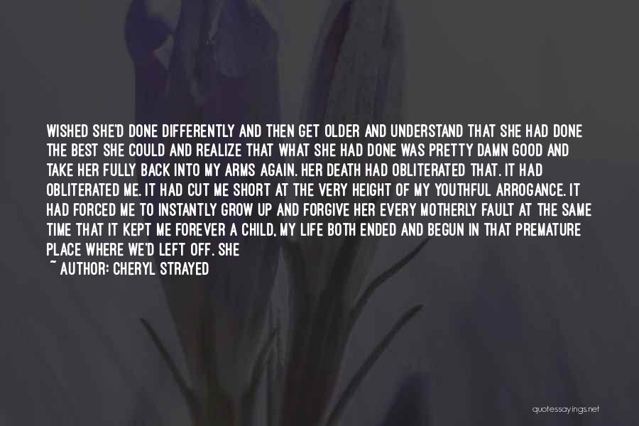 Short Good Time Quotes By Cheryl Strayed