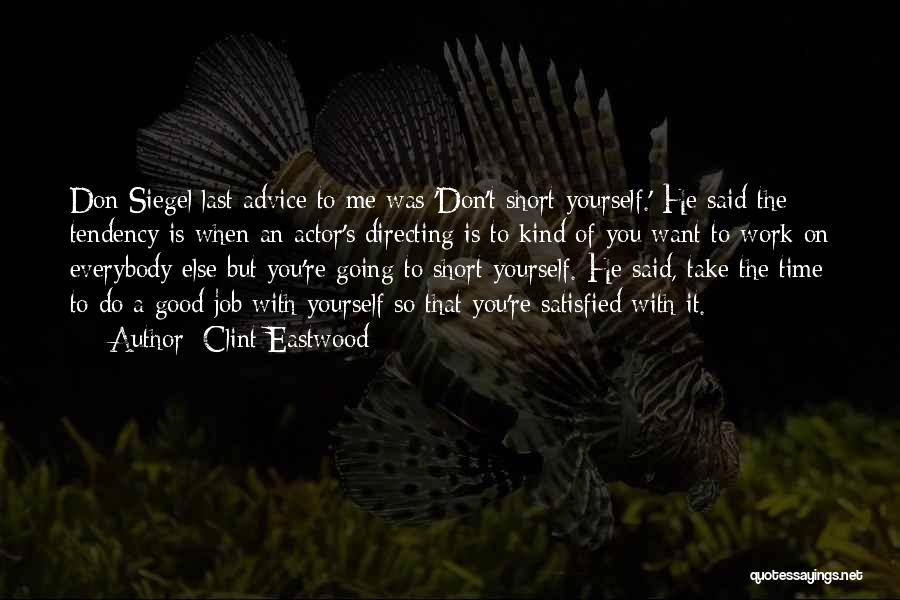 Short Good Time Quotes By Clint Eastwood