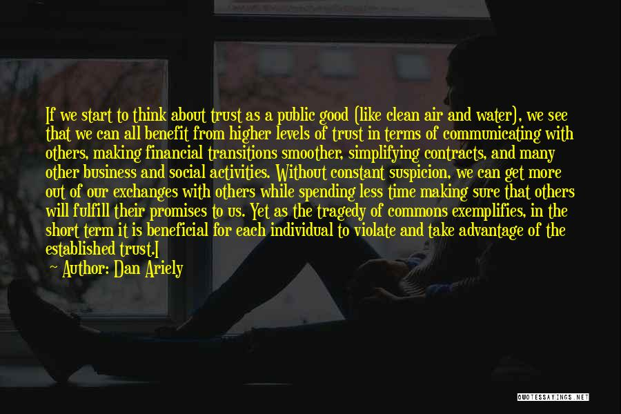 Short Good Time Quotes By Dan Ariely