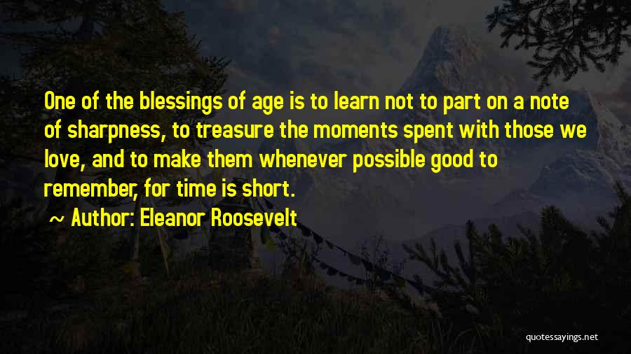Short Good Time Quotes By Eleanor Roosevelt