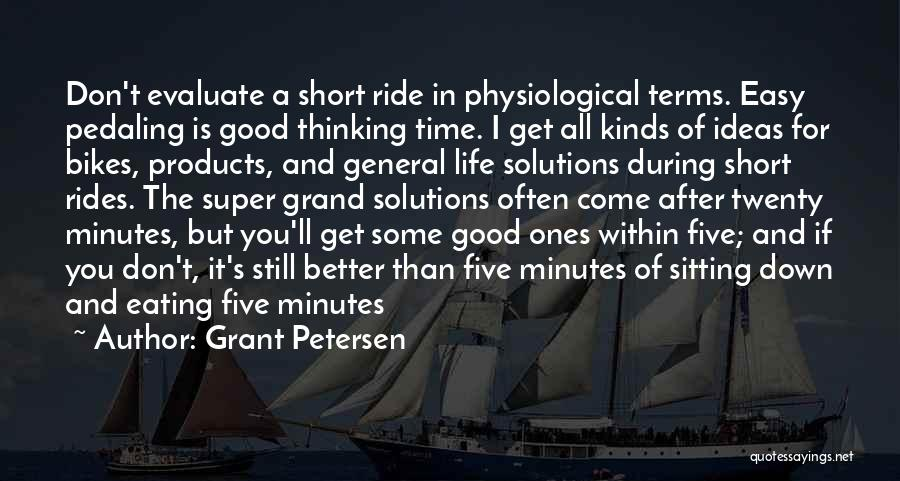 Short Good Time Quotes By Grant Petersen