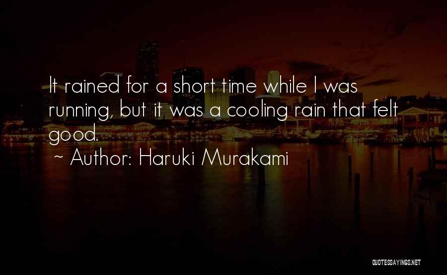 Short Good Time Quotes By Haruki Murakami