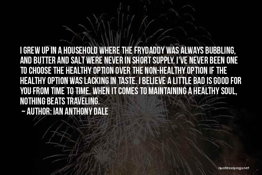 Short Good Time Quotes By Ian Anthony Dale