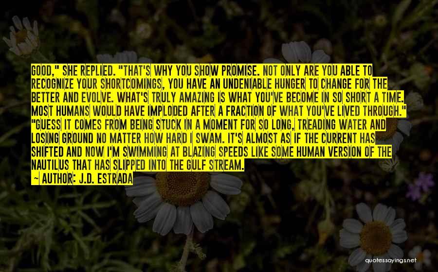Short Good Time Quotes By J.D. Estrada