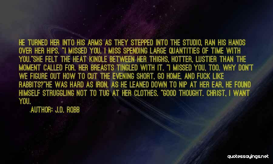 Short Good Time Quotes By J.D. Robb