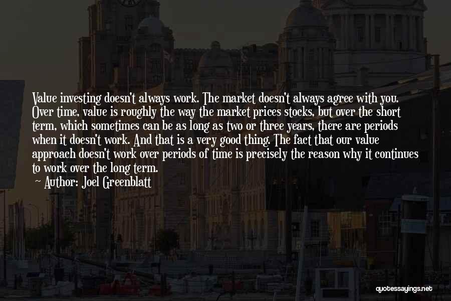 Short Good Time Quotes By Joel Greenblatt