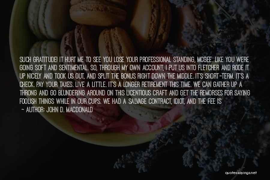 Short Good Time Quotes By John D. MacDonald