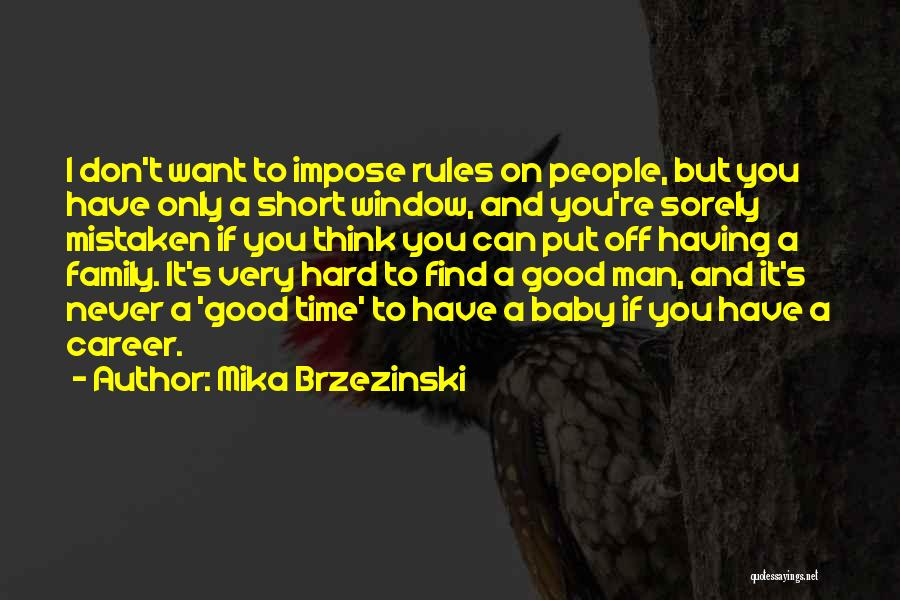 Short Good Time Quotes By Mika Brzezinski
