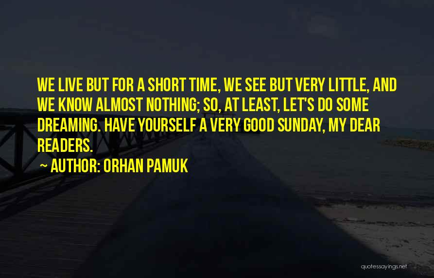 Short Good Time Quotes By Orhan Pamuk