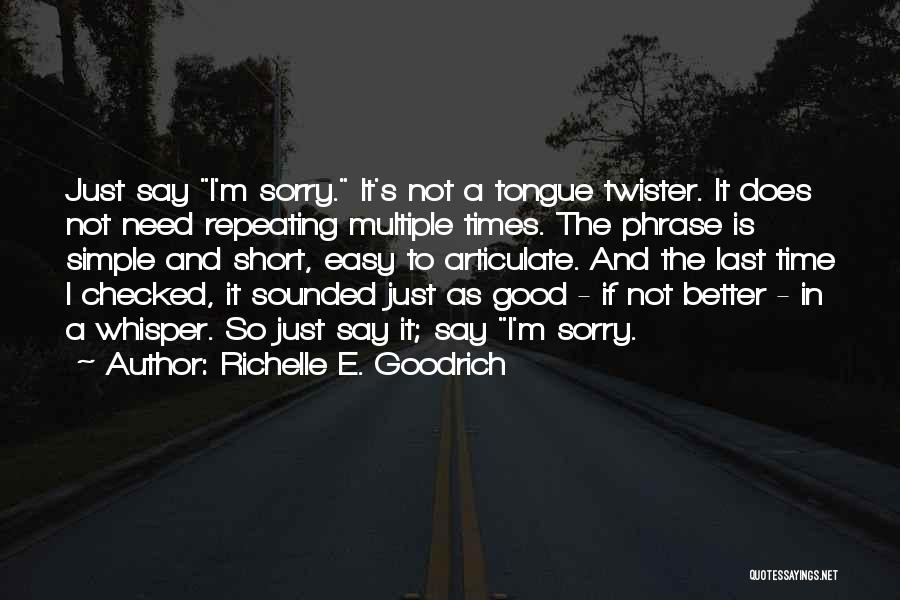 Short Good Time Quotes By Richelle E. Goodrich