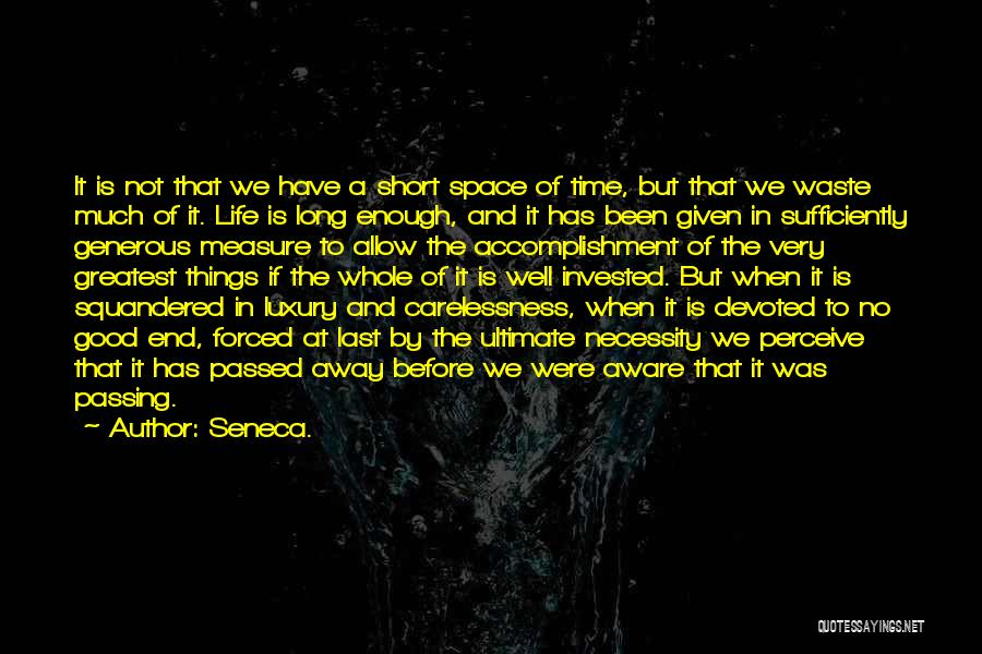 Short Good Time Quotes By Seneca.