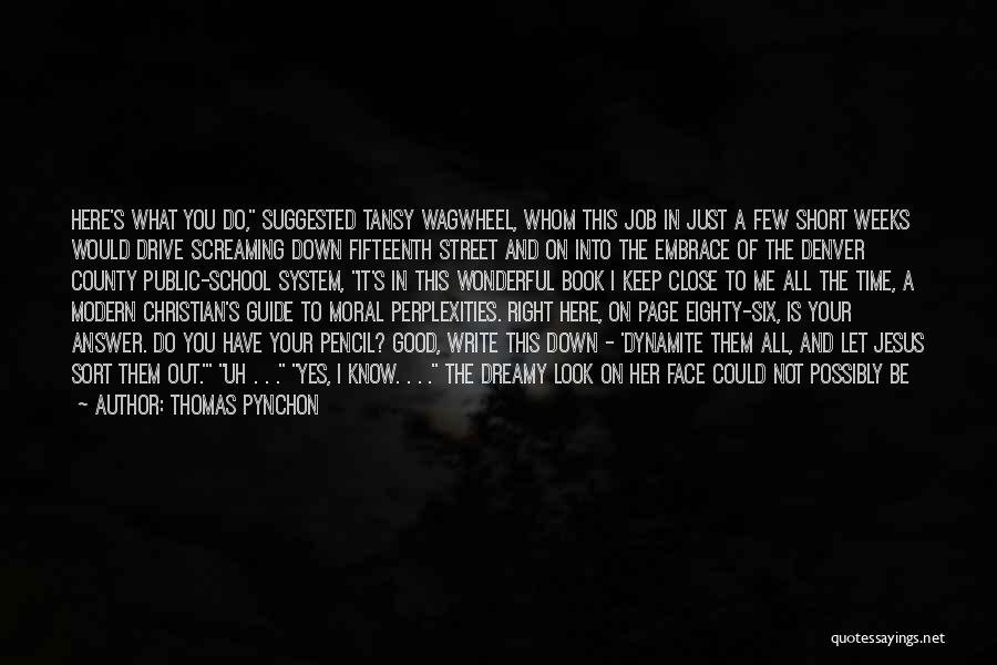 Short Good Time Quotes By Thomas Pynchon