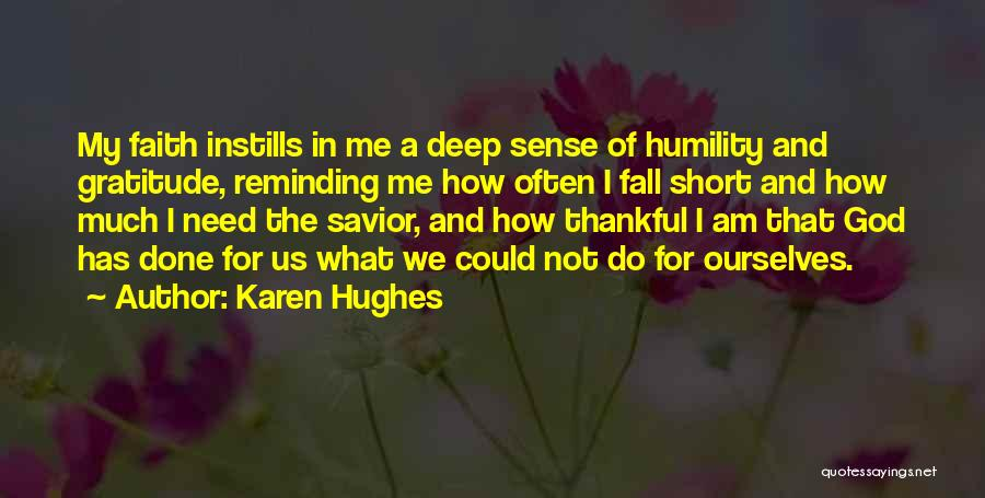 Short Gratitude Quotes By Karen Hughes