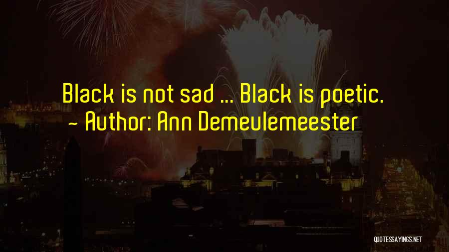Short Inspirational Attitude Quotes By Ann Demeulemeester