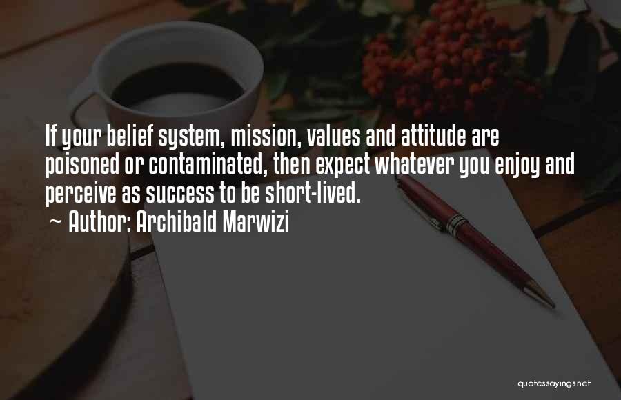 Short Inspirational Attitude Quotes By Archibald Marwizi
