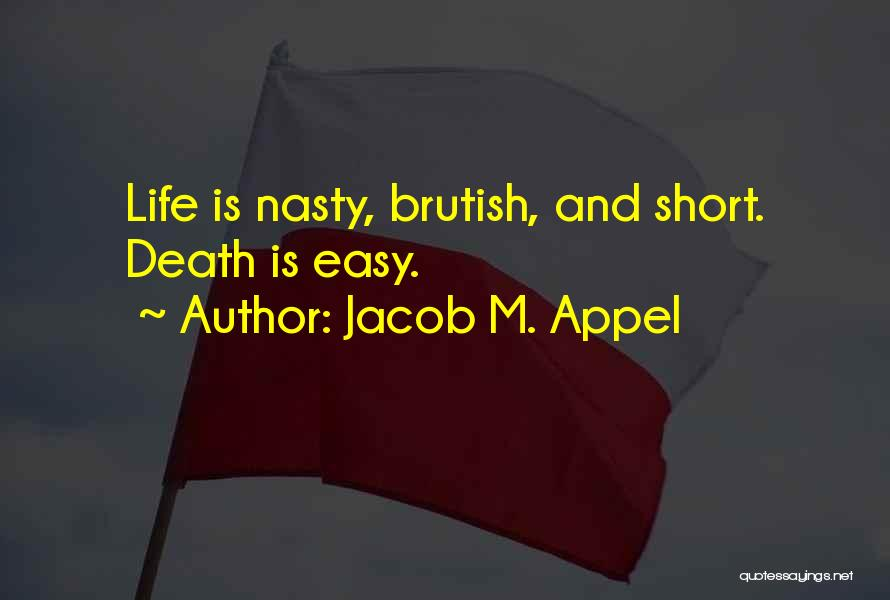 Short Inspirational Attitude Quotes By Jacob M. Appel