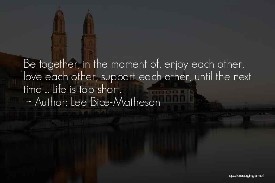 Short Inspirational Attitude Quotes By Lee Bice-Matheson