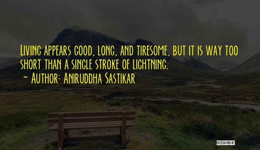 Short Life And Death Quotes By Aniruddha Sastikar