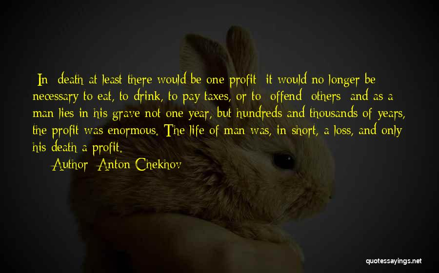 Short Life And Death Quotes By Anton Chekhov