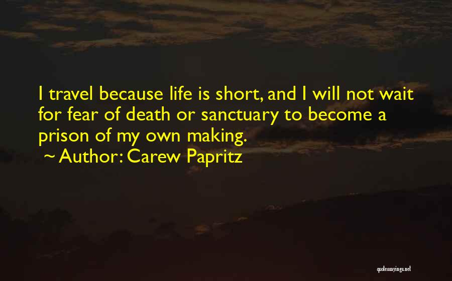 Short Life And Death Quotes By Carew Papritz