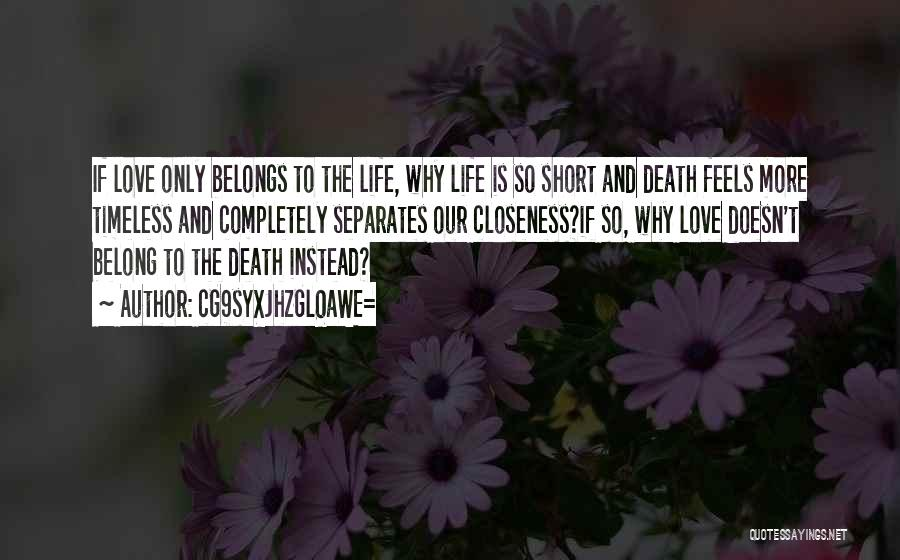 Short Life And Death Quotes By CG9sYXJhZGl0aWE=
