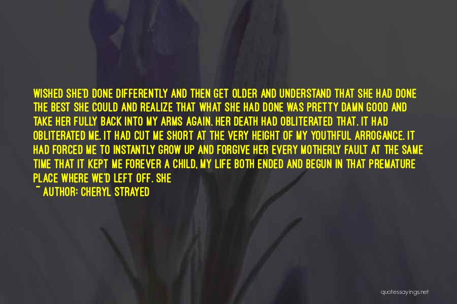 Short Life And Death Quotes By Cheryl Strayed