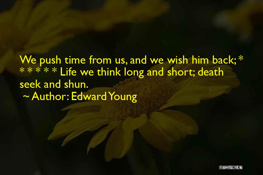 Short Life And Death Quotes By Edward Young