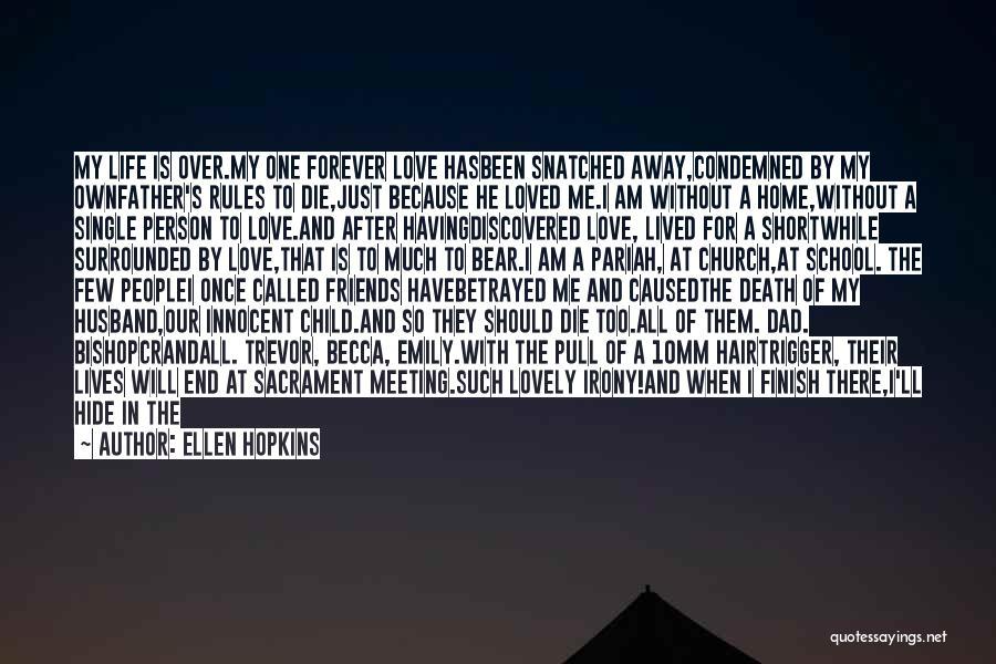 Short Life And Death Quotes By Ellen Hopkins
