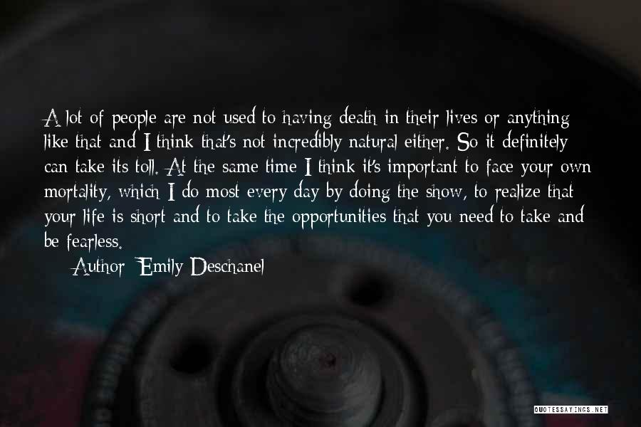 Short Life And Death Quotes By Emily Deschanel
