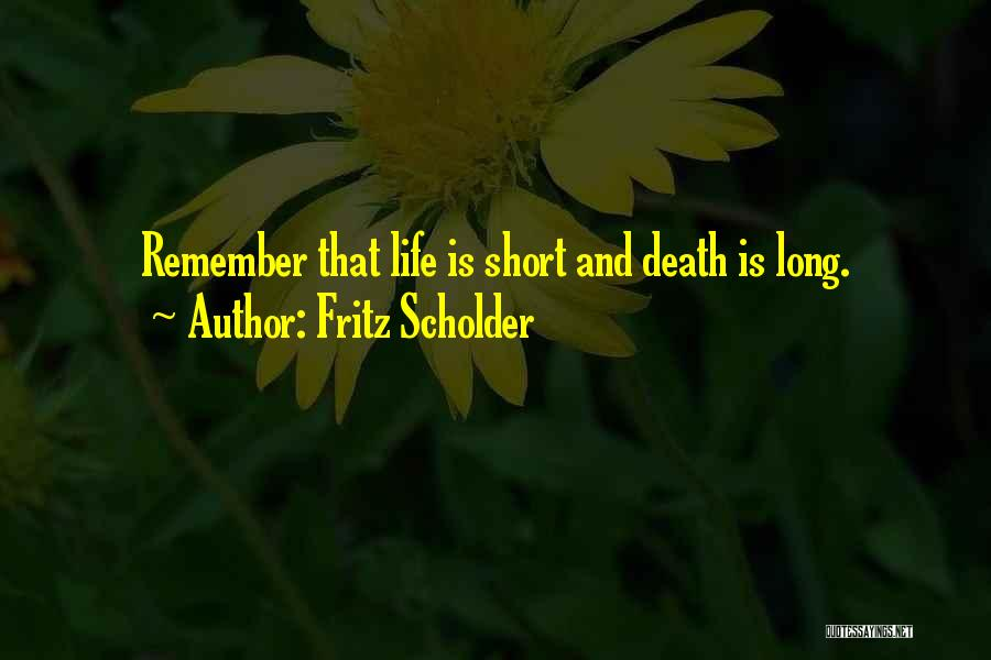 Short Life And Death Quotes By Fritz Scholder
