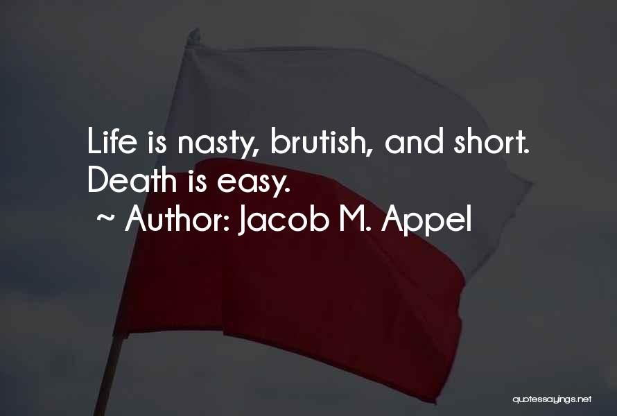 Short Life And Death Quotes By Jacob M. Appel