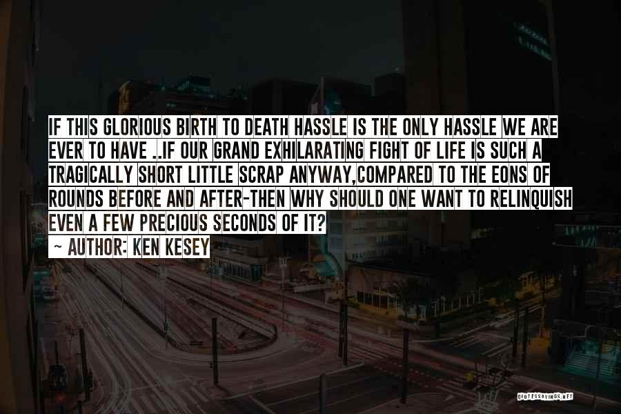 Short Life And Death Quotes By Ken Kesey